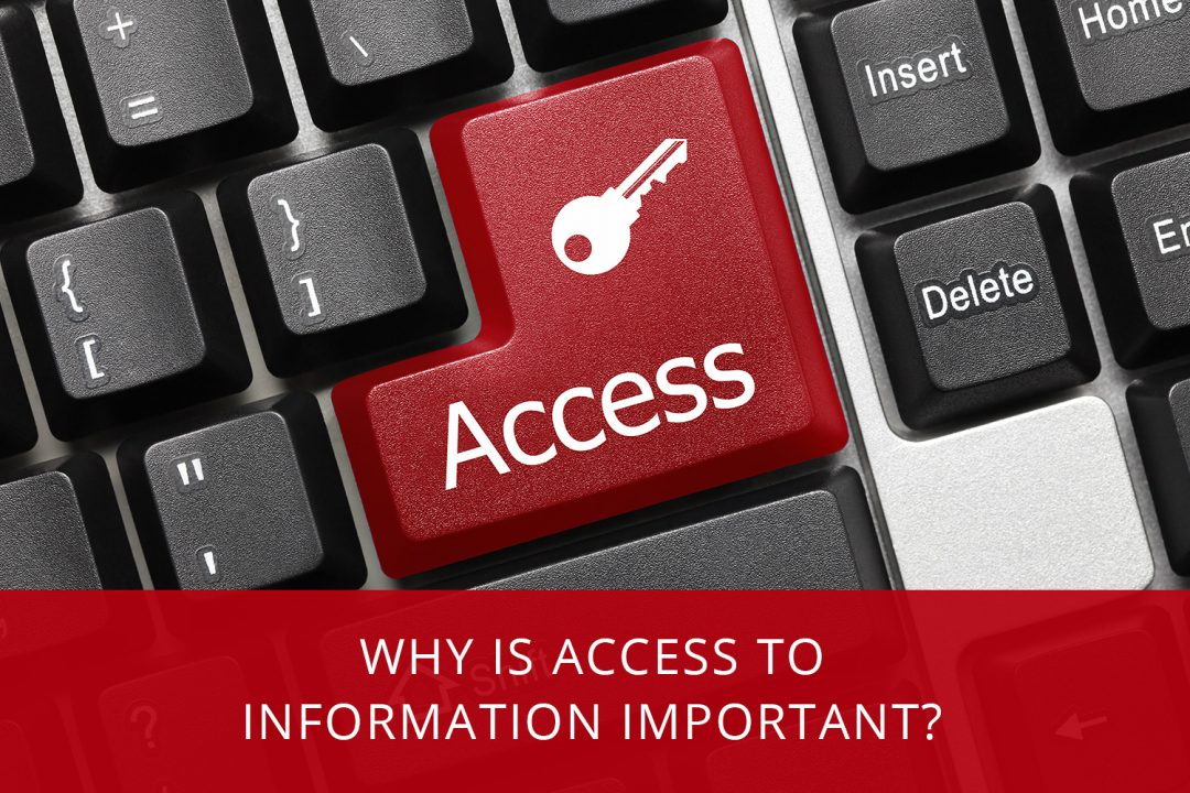 Why is access to information important?